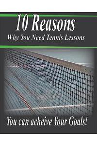 10 Reasons Why You Need Tennis Lessons: How Happy Are You with Your Tennis Game?