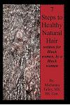 7 Steps to Healthy Natural Hair: Written for Black Women, by a Black Woman