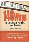 148 Ways to Advertise & Promote Your Business: The Ultimate Guide to Online, Offline and Mobile Marketing Tactics