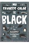My Favorite Color Activity Book: Black