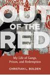 Out of the Red: My Life of Gangs, Prison, and Redemption