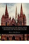 Cathedrals of England - Images in Watercolor