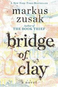 Zusak- Bridge of Clay
