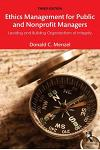 Ethics Management for Public and Nonprofit Managers: Leading and Building Organizations of Integrity