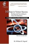10 Steps to Venture Success: Starting and Succeeding in Your Own Business