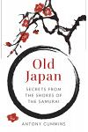 Old Japan: Secrets from the Shores of the Samurai
