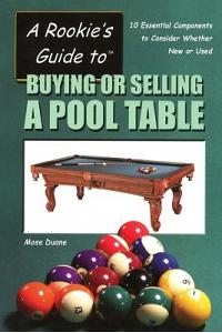 A Rookie's Guide to Buying or Selling a Pool Table: 10 Essential Components to Consider Whether New or Used