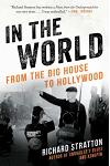 In the World: From the Big House to Hollywood (Cannabis Americana: Remembrance of the War on Plants, Book 3)