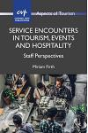 Service Encounters in Tourism, Events and Hospitality: Staff Perspectives