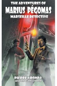 The Adventures of Marius Pegomas, Marseille Detective
