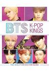 BTS: K-Pop Kings : The Unauthorized Fan Guide