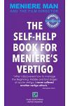 Meniere Man. The Self-Help Book For Meniere's Vertigo.: Meniere Man And The Film Director