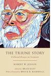 The Triune Story: Collected Essays on Scripture