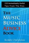 The Music Business Advice Book: 150 Immediately Useful Tips From The Pros