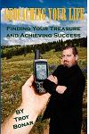 Geocaching Your Life: Finding Your Treasure and Achieving Success