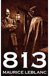 813 by Maurice Leblanc, Fiction, Historical, Action & Adventure, Mystery & Detective