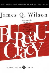 Bureaucracy: What Government Agencies Do and Why They Do It