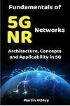 Fundamentals of 5g NR Networks: Architecture, Concepts and Applicability in 5g