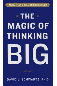 Magic of Thinking Big