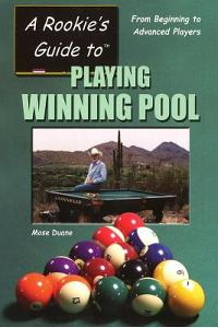 A Rookie's Guide to Playing Winning Pool: From Beginning to Advanced Players