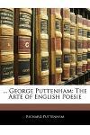 ... George Puttenham: The Arte of English Poesie