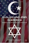 Muslims and Jews in America: Commonalities, Contentions, and Complexities