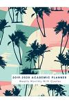 2019-2020 Academic Planner Weekly & Monthly, with Quotes: Tropical Palm Tree Planner, 2019-2020 Calendar Planner Weekly and Monthly, 2019-2020 Two Yea