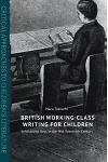 British Working-Class Writing for Children: Scholarship Boys in the Mid-Twentieth Century