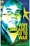 Why Comrades Go to War: Liberation Politics and the Outbreak of Africa's Deadliest Conflict