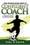 From Confused Soccer Parent to Confident Coach: A Survival Guide to Youth Soccer