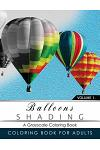 Balloon Shading Coloring Book: Grayscale Coloring Books for Adults Relaxation Art Therapy for Busy People (Adult Coloring Books Series, Grayscale Fan
