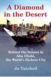 A Diamond in the Desert: Behind the Scenes in Abu Dhabi, the World's Richest City