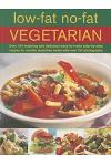 Low-Fat No-Fat Vegetarian: Over 180 Inspiring and Delicious Easy-To-Make Step-By-Step Recipes for Healthy Meat-Free Meals with Over 750 Photograp