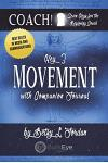 Movement.: Seven Keys for the Beginning Coach.