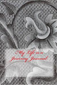 'my Life Is a Journey' Journal
