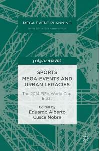 Sports Mega-Events and Urban Legacies: The 2014 Fifa World Cup, Brazil