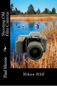 Shooting Old Film Cameras: Nikon N50