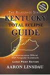 Kentucky Total Eclipse Guide (LARGE PRINT): Official Commemorative 2024 Keepsake Guidebook