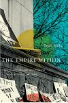 The Empire Within: Postcolonial Thought and Political Activism in Sixties Montreal