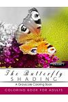 Butterfly Shading Coloring Book Volume 1: Butterfly Grayscale Coloring Books for Adults Relaxation Art Therapy for Busy People (Adult Coloring Books S