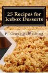 25 Recipes for Icebox Desserts: Icebox Cakes, Pies and More