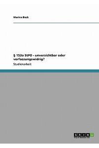 153a Stpo - Unverzichtbar Oder Verfassungswidrig?