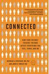 Connected: The Surprising Power of Our Social Networks and How They Shape Our Lives -- How Your Friends' Friends' Friends Affect