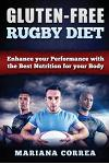 GLUTEN-FREE RUGBY Diet: Enhance your Performance with the Best Nutrition for your Body