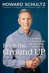 From the Ground Up : My Journey to Reimagine the Role of a Global Business
