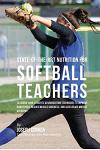 State-Of-The-Art Nutrition for Softball Teachers: Teaching Your Students Advanced RMR Techniques to Improve Hand Speed, Reduce Muscle Soreness, and Ac