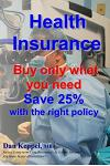 Health Insurance: Buy Only What You Need Save 25% with the Right Policy