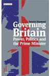 Governing Britain: Power, Politics and the Prime Minister