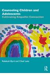 Counseling Children and Adolescents: Cultivating Empathic Connection