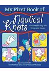 My First Book of Nautical Knots: A Guide to Sailing and Decorative Knots